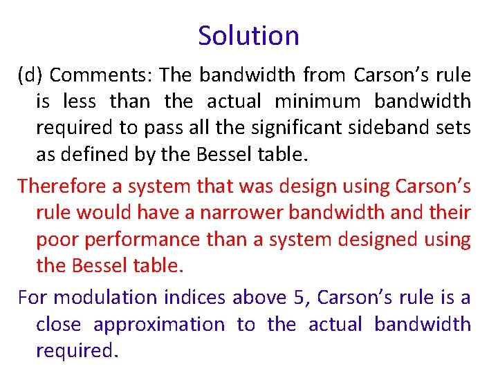 Solution (d) Comments: The bandwidth from Carson's rule is less than the actual minimum