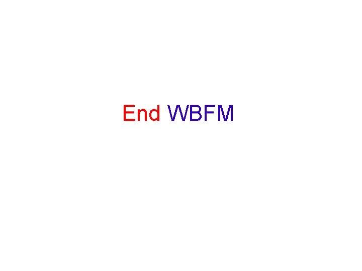 End WBFM