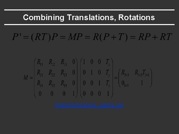 Combining Translations, Rotations transformation_game. jar