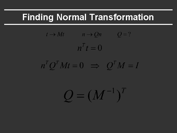 Finding Normal Transformation