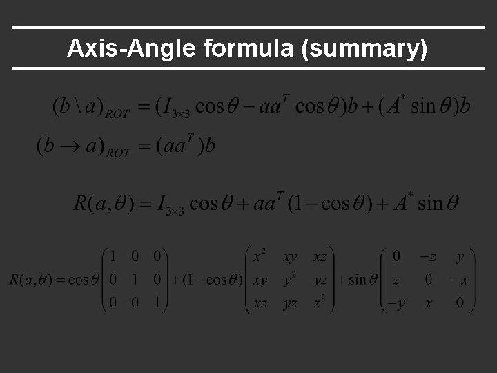 Axis-Angle formula (summary)