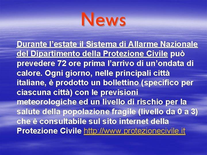 News Durante l'estate il Sistema di Allarme Nazionale del Dipartimento della Protezione Civile può