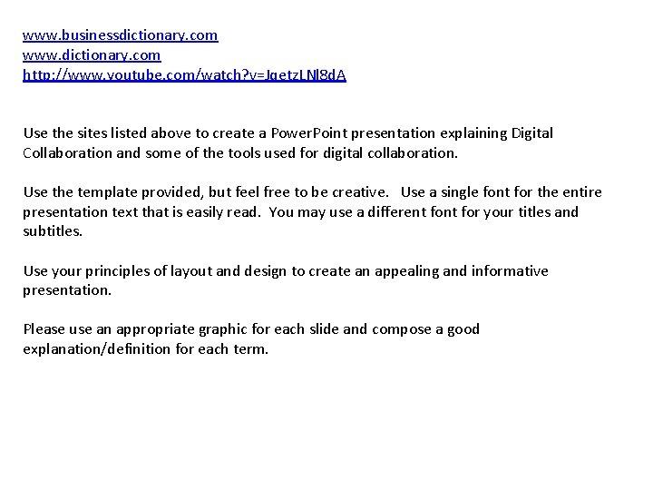 www. businessdictionary. com www. dictionary. com http: //www. youtube. com/watch? v=Jqetz. LNl 8 d.