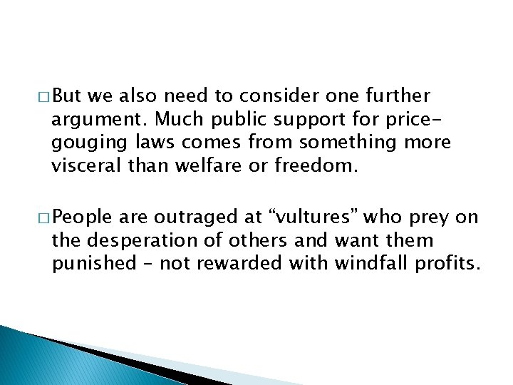 � But we also need to consider one further argument. Much public support for