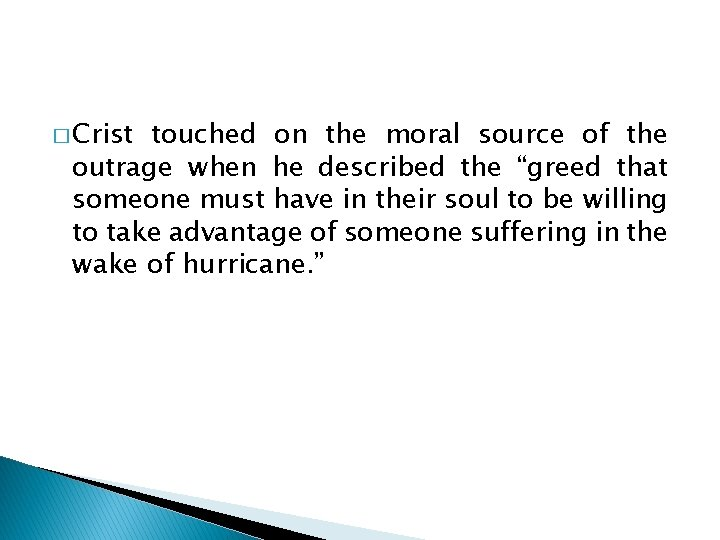 � Crist touched on the moral source of the outrage when he described the