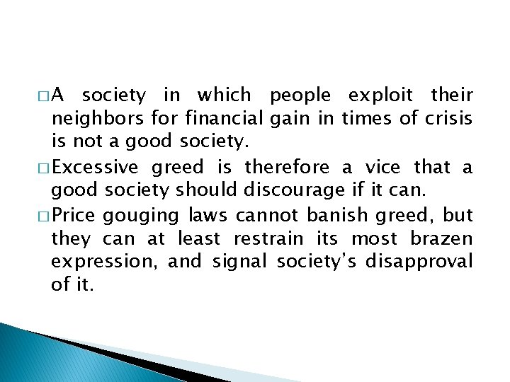 �A society in which people exploit their neighbors for financial gain in times of