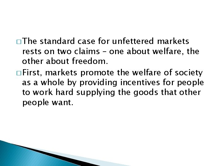 � The standard case for unfettered markets rests on two claims – one about