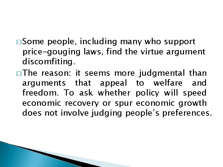 � Some people, including many who support price-gouging laws, find the virtue argument discomfiting.