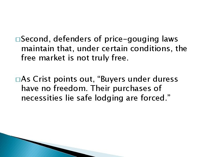 � Second, defenders of price-gouging laws maintain that, under certain conditions, the free market