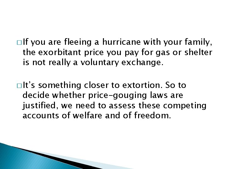� If you are fleeing a hurricane with your family, the exorbitant price you