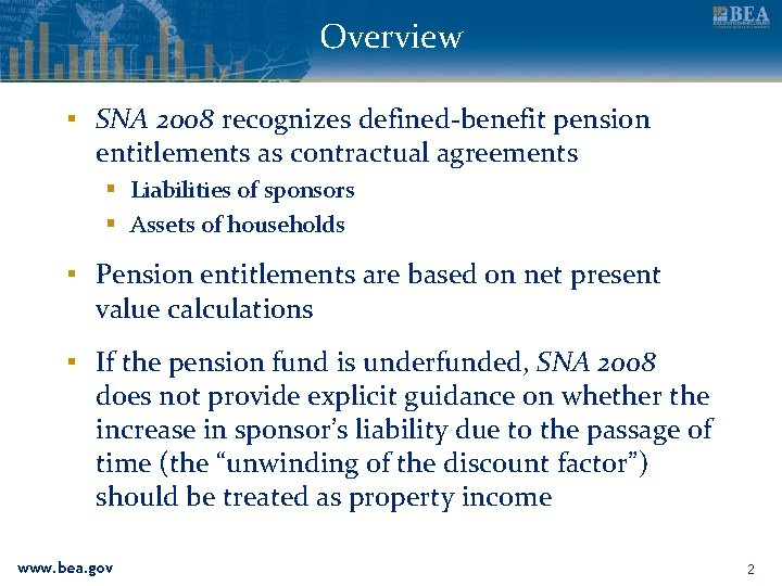 Overview ▪ SNA 2008 recognizes defined-benefit pension entitlements as contractual agreements § Liabilities of