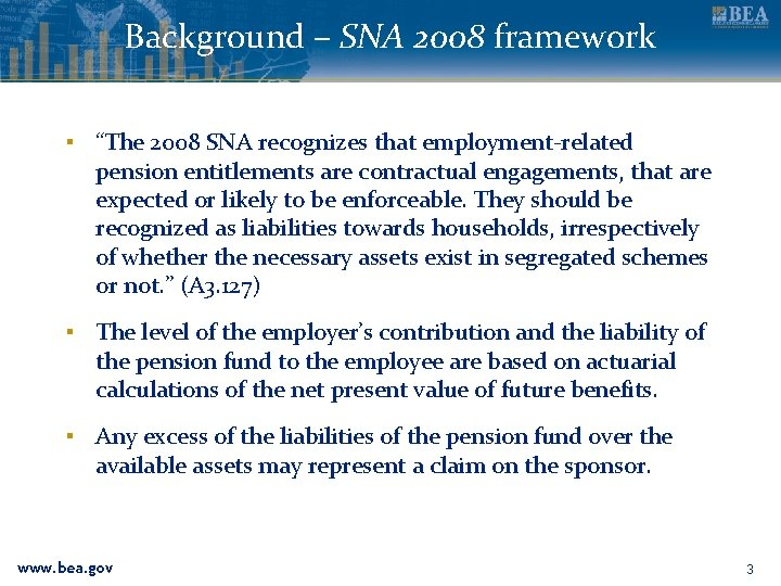 """Background – SNA 2008 framework ▪ """"The 2008 SNA recognizes that employment-related pension entitlements"""