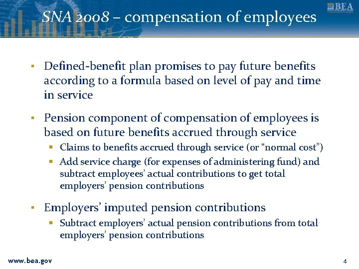 SNA 2008 – compensation of employees ▪ Defined-benefit plan promises to pay future benefits