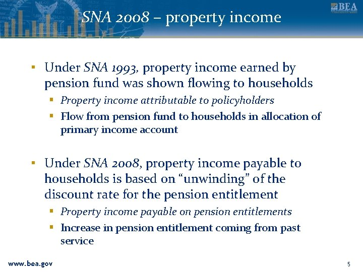 SNA 2008 – property income ▪ Under SNA 1993, property income earned by pension