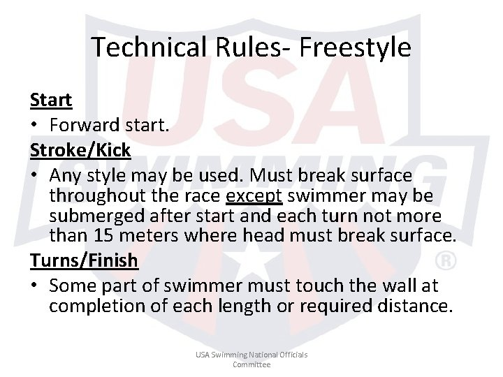 Technical Rules- Freestyle Start • Forward start. Stroke/Kick • Any style may be used.