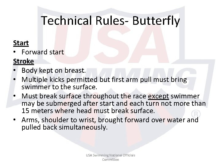Technical Rules- Butterfly Start • Forward start Stroke • Body kept on breast. •