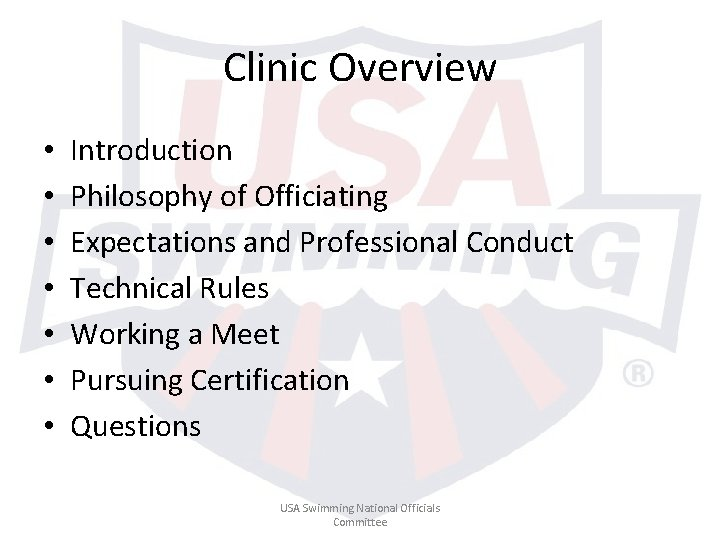 Clinic Overview • • Introduction Philosophy of Officiating Expectations and Professional Conduct Technical Rules