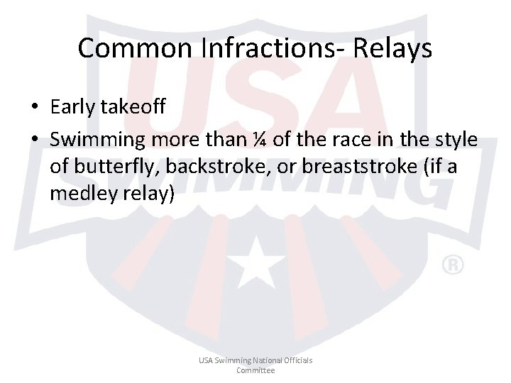 Common Infractions- Relays • Early takeoff • Swimming more than ¼ of the race