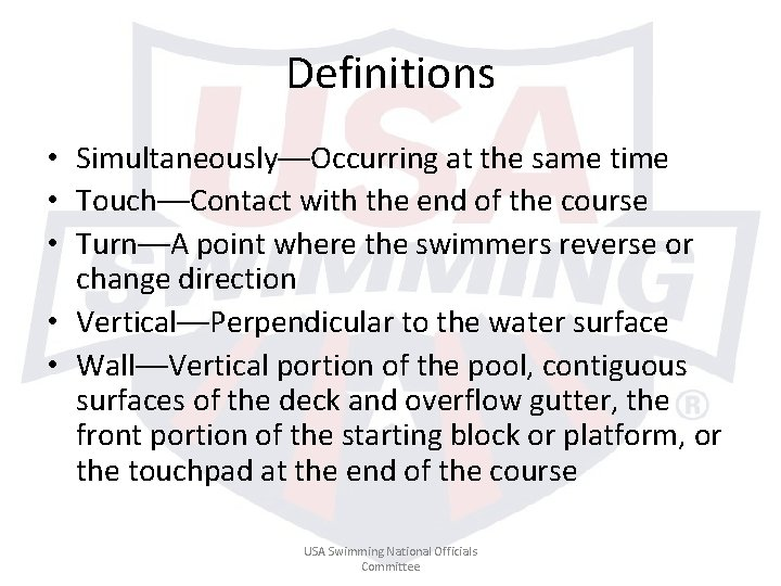Definitions • Simultaneously––Occurring at the same time • Touch––Contact with the end of the