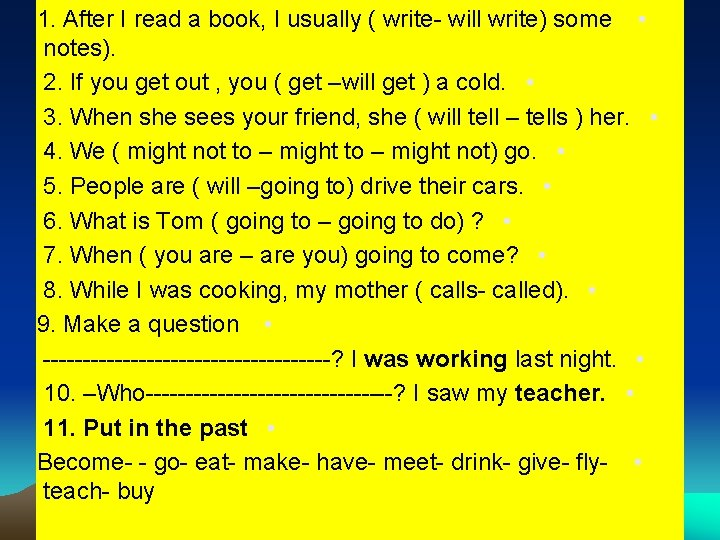 1. After I read a book, I usually ( write- will write) some •