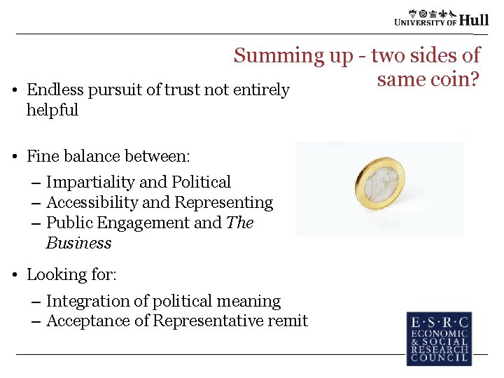 Summing up - two sides of same coin? • Endless pursuit of trust not