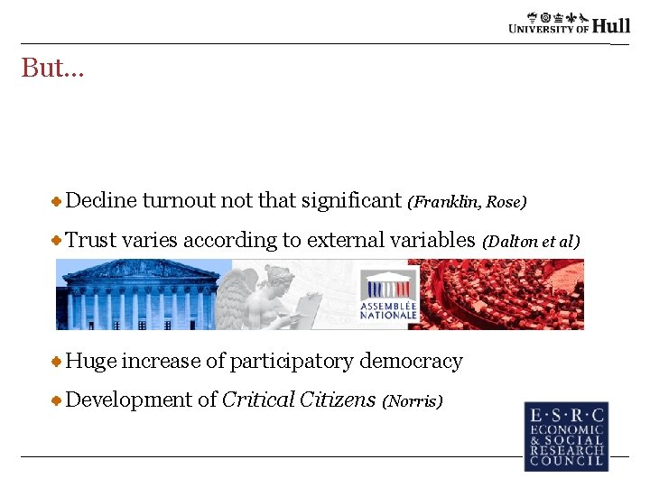 But. . . Decline turnout not that significant (Franklin, Rose) Trust varies according to