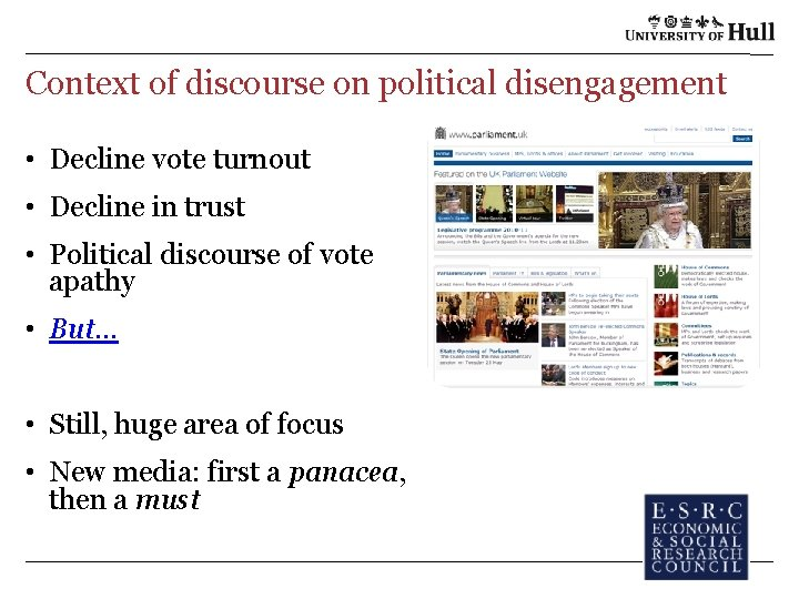 Context of discourse on political disengagement • Decline vote turnout • Decline in trust