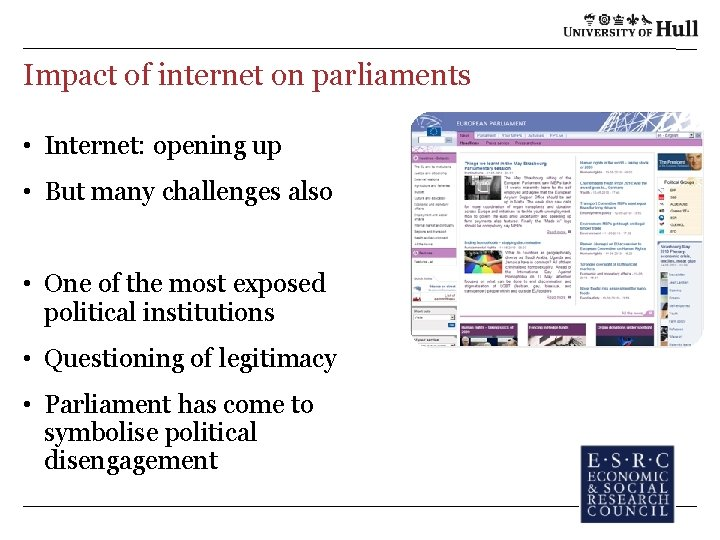 Impact of internet on parliaments • Internet: opening up • But many challenges also