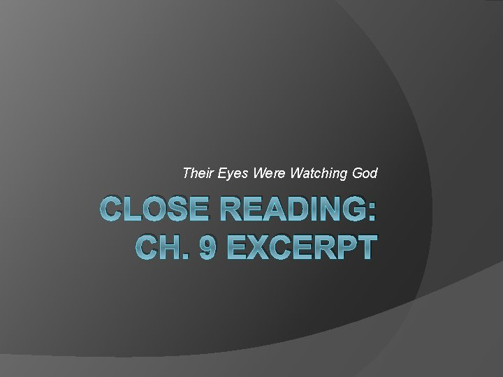 Their Eyes Were Watching God CLOSE READING: CH. 9 EXCERPT