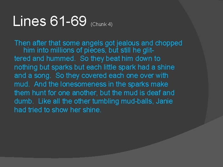 Lines 61 -69 (Chunk 4) Then after that some angels got jealous and chopped
