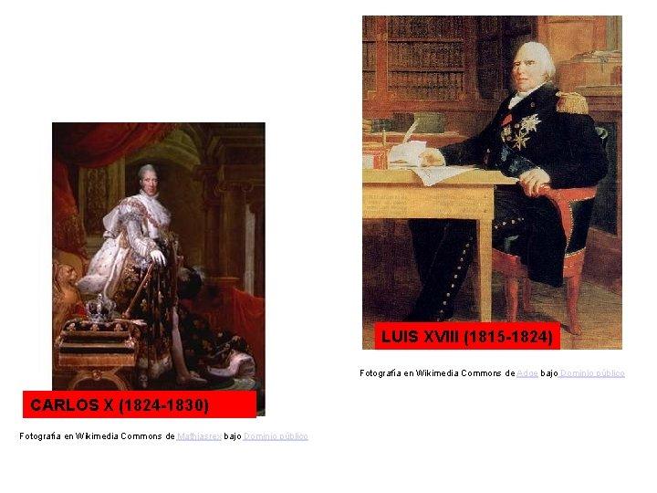 LUIS XVIII (1815 -1824) Fotografía en Wikimedia Commons de Adge bajo Dominio público CARLOS