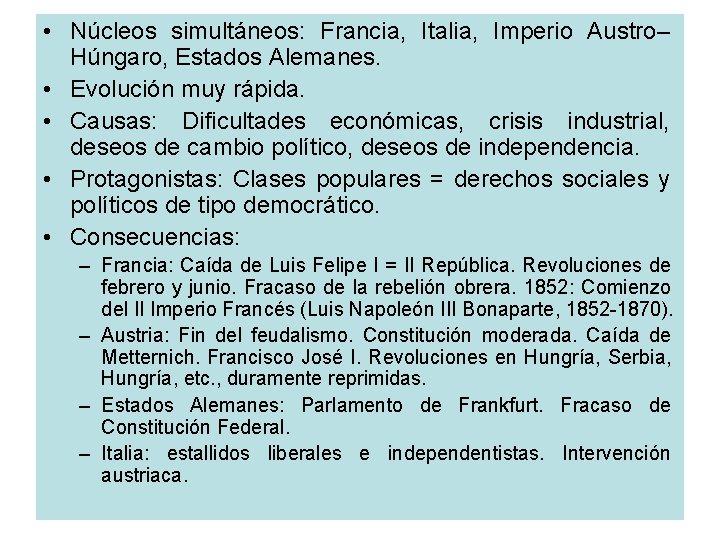 • Núcleos simultáneos: Francia, Italia, Imperio Austro– Húngaro, Estados Alemanes. • Evolución muy