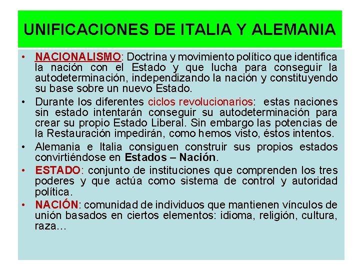 UNIFICACIONES DE ITALIA Y ALEMANIA • NACIONALISMO: Doctrina y movimiento político que identifica la