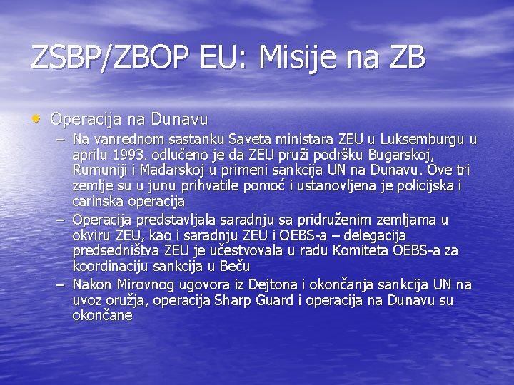 ZSBP/ZBOP EU: Misije na ZB • Operacija na Dunavu – Na vanrednom sastanku Saveta