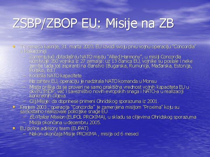 ZSBP/ZBOP EU: Misije na ZB • Tri meseca kasnije, 31. marta 2003. EU izvodi