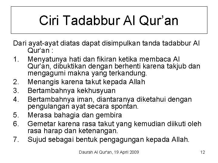 Ciri Tadabbur Al Qur'an Dari ayat-ayat diatas dapat disimpulkan tanda tadabbur Al Qur'an :