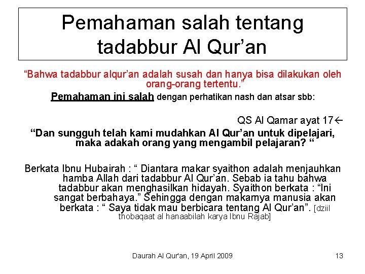"""Pemahaman salah tentang tadabbur Al Qur'an """"Bahwa tadabbur alqur'an adalah susah dan hanya bisa"""