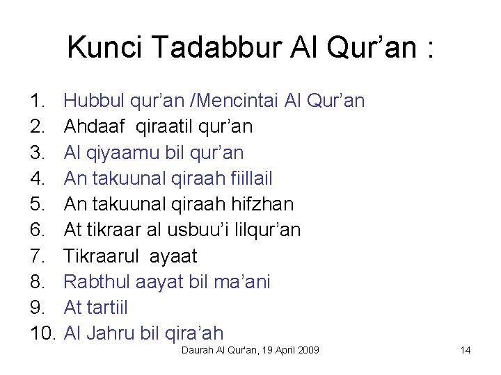 Kunci Tadabbur Al Qur'an : 1. Hubbul qur'an /Mencintai Al Qur'an 2. Ahdaaf qiraatil