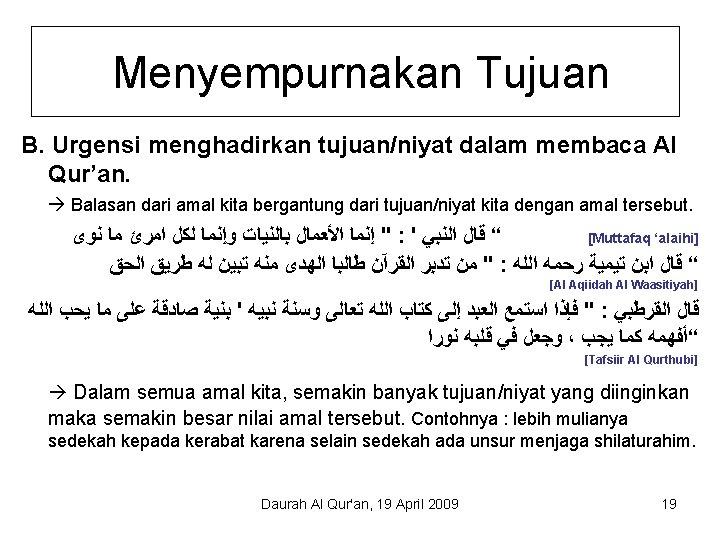 Menyempurnakan Tujuan B. Urgensi menghadirkan tujuan/niyat dalam membaca Al Qur'an. Balasan dari amal kita