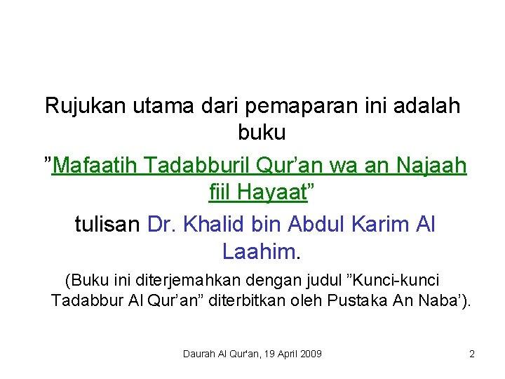 """Rujukan utama dari pemaparan ini adalah buku """"Mafaatih Tadabburil Qur'an wa an Najaah fiil"""
