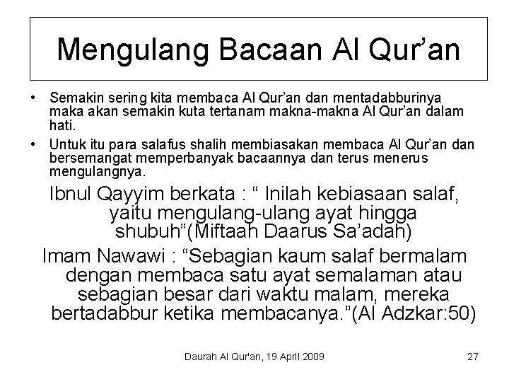 Mengulang Bacaan Al Qur'an • Semakin sering kita membaca Al Qur'an dan mentadabburinya maka