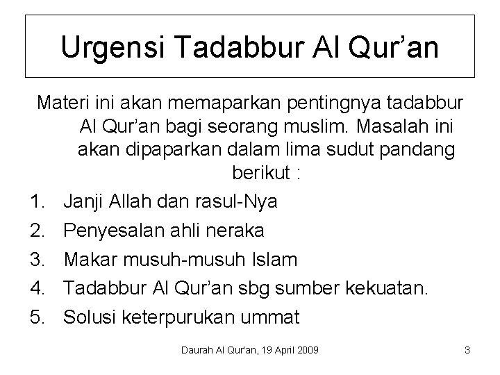 Urgensi Tadabbur Al Qur'an Materi ini akan memaparkan pentingnya tadabbur Al Qur'an bagi seorang