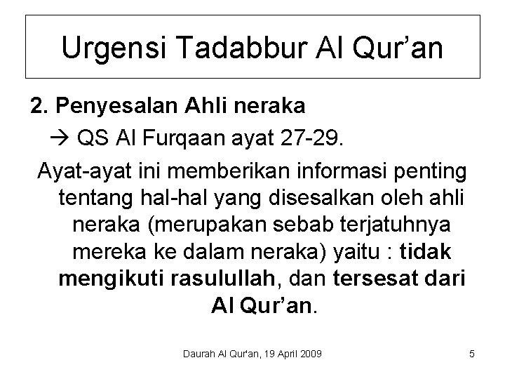 Urgensi Tadabbur Al Qur'an 2. Penyesalan Ahli neraka QS Al Furqaan ayat 27 -29.