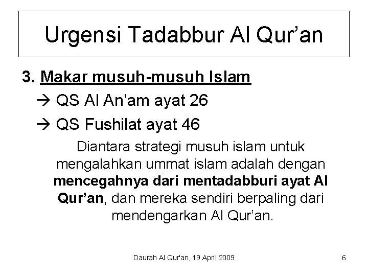 Urgensi Tadabbur Al Qur'an 3. Makar musuh-musuh Islam QS Al An'am ayat 26 QS