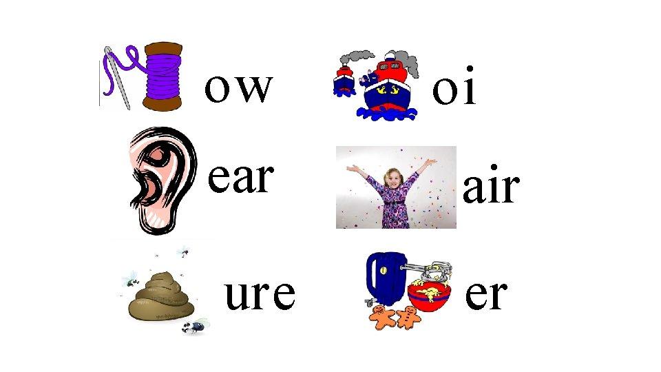 ow oi ear air ure er