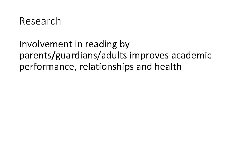 Research Involvement in reading by parents/guardians/adults improves academic performance, relationships and health