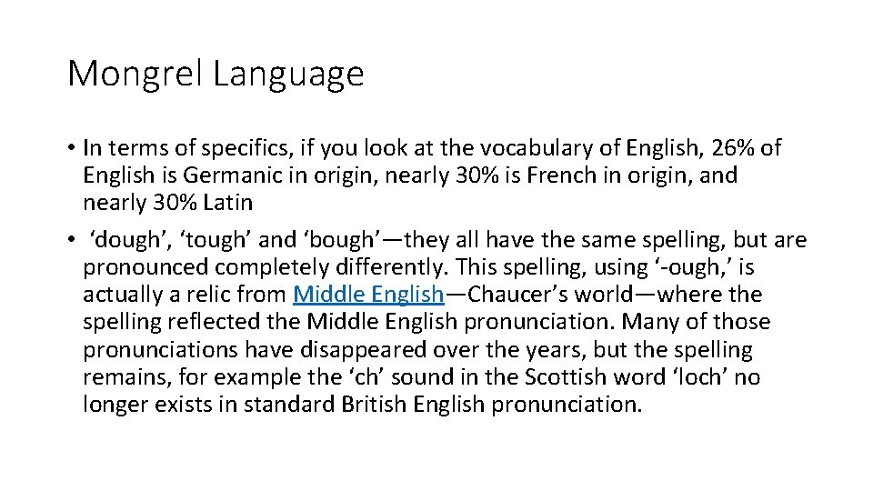 Mongrel Language • In terms of specifics, if you look at the vocabulary of