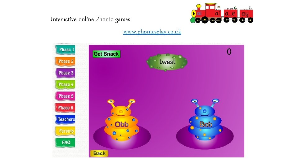 Interactive online Phonic games www. phonicsplay. co. uk