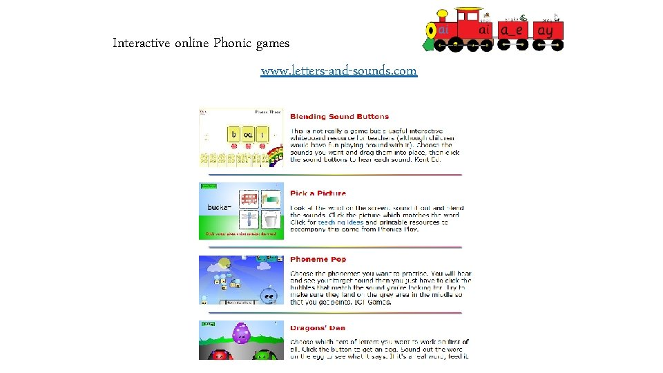 Interactive online Phonic games www. letters-and-sounds. com