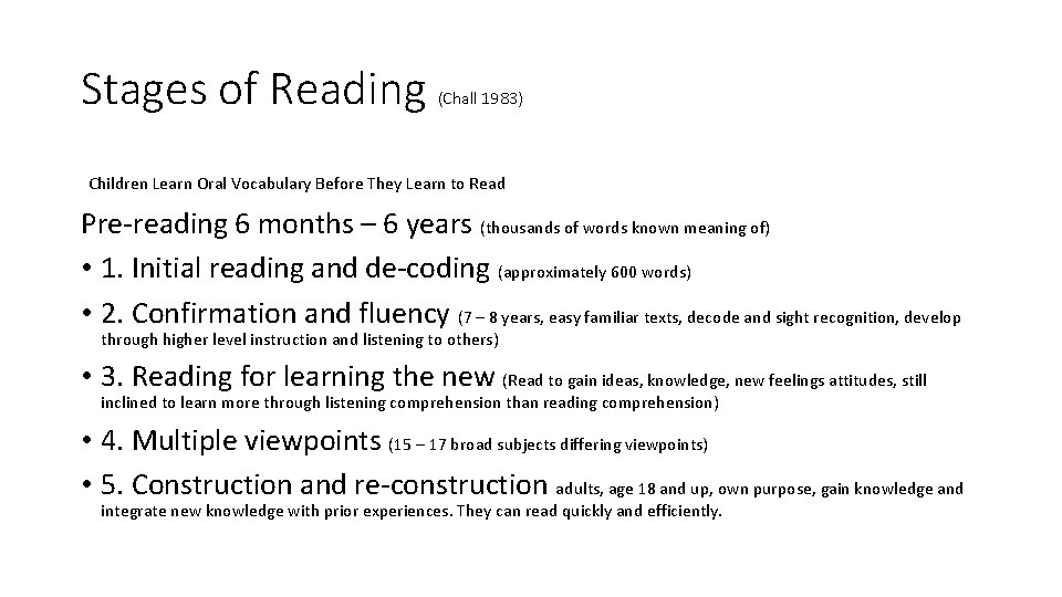 Stages of Reading (Chall 1983) Children Learn Oral Vocabulary Before They Learn to Read